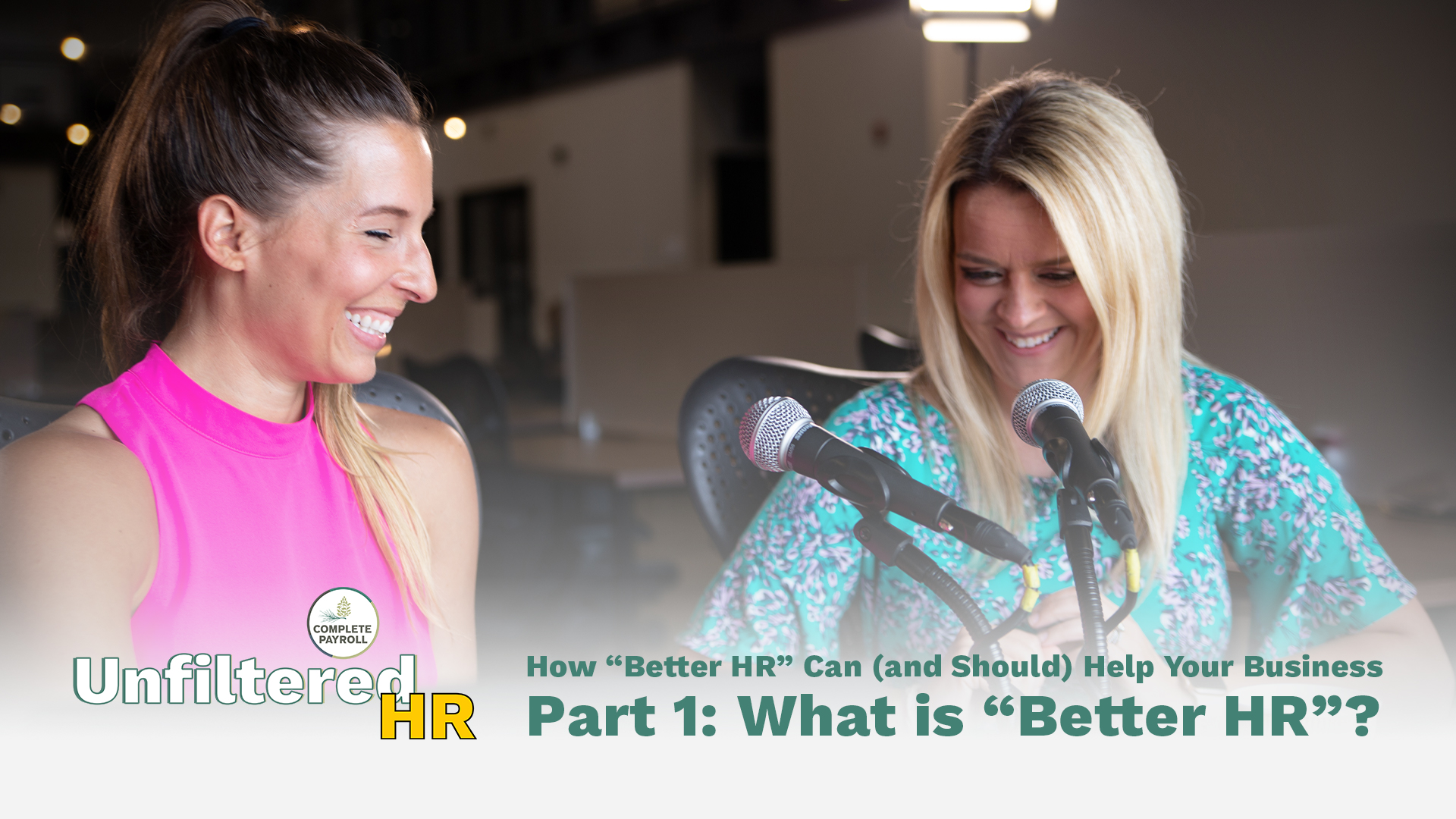 Five Lessons for Better HR, Part 1: What is Better HR? | Unfiltered HR